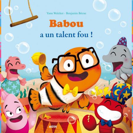babou-a-un-talent-fou-editions-auzou-livre-enfant