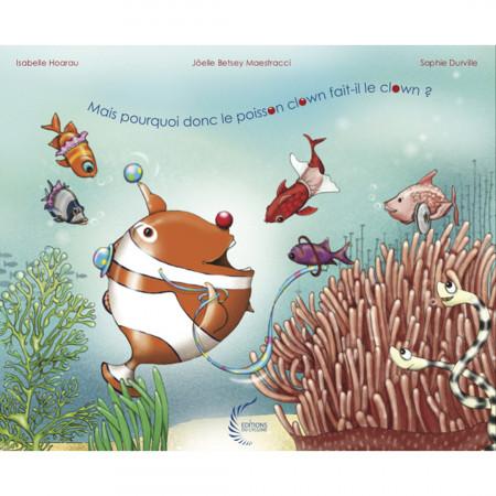 mais-pourquoi-donc-le-poisson-clown-fait-le-clown-editions-cyclone-livre-enfant