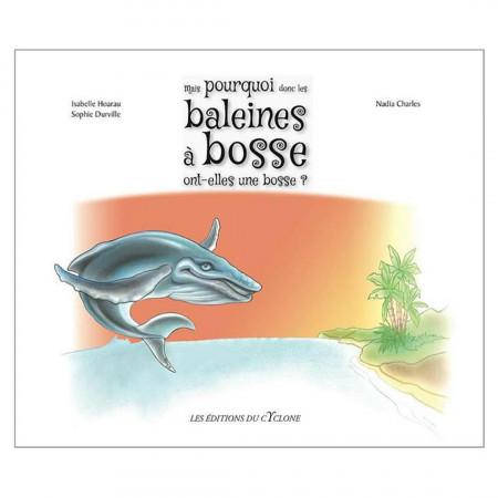 mais-pourquoi-donc-les-baleines-a-bosse-ont-une-bosse-editions-cyclone-livre-enfant