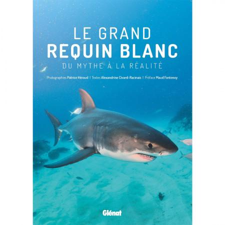 le-grand-requin-blanc-du-mythe-a-la-realite-editions-glenat-livre-biologie