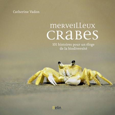 merveilleux-crabes-101-histoires-pour-un-eloge-de-la-biodiversite-editions-belin-livre-biologie